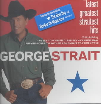 LATEST GREATEST STRAITEST HITS BY STRAIT,GEORGE (CD)
