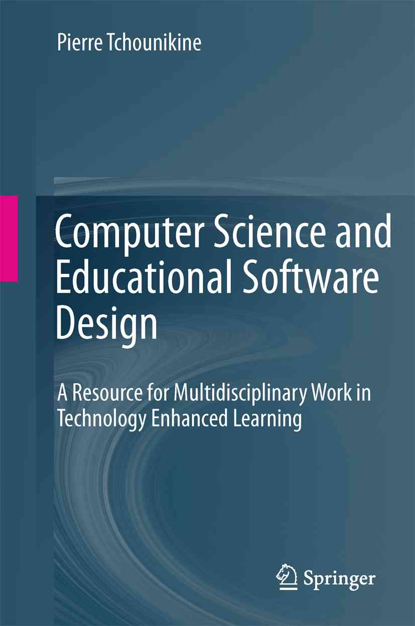 Computer Science and Educational Software Design By Tchounikine, Pierre